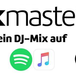 Dein DJ Mix auf Apple Music und Spotify